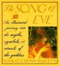 Song of Eve: An Illustrated Journey into the Myths, Symbols and Ritual of the Goddess - Manu...