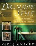 Decorative Style The Most Original and Comprehensive Sourcebook of Styles, Treatments, Techn...