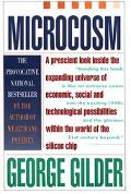 Microcosm The Quantum Revolution in Economics and Technology
