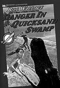 Danger in Quicksand Swamp