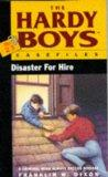 Disaster for Hire (The Hardy Boys Casefiles #23)