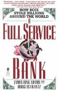 Full Service Bank How Bcci Stole Billions Around the World