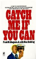Catch Me if You Can: The Amazing True Story of the Youngest and Most Daring Con Man in the H...
