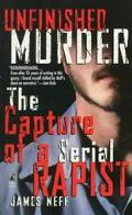 Unfinished Murder: The Capture of a Series Rapist