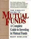 Fidelity Guide to Mutual Funds: A Complete Guide to Investing in Mutual Funds