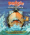 Budgie Goes to Sea