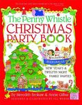 Penny Whistle Christmas Party Book: Including Hanukkah, New Year's, and Twelfth Night Family...
