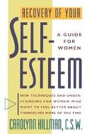 Recovery of Your Self Esteem A Guide for Women
