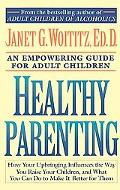 Healthy Parenting An Empowering Guide for Adult Children
