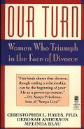 Our Turn Women Who Triumph in the Face of Divorce