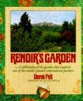 Renoir's Garden: A Celebration of the Garden That Inspired One of the World's Greatest Impre...