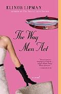 Way Men Act A Novel