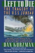 Left to Die The Tragedy of the Uss Juneau