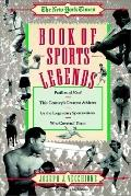 New York Times Book of Sports Legends Profiles of 50 of This Century's Greatest Athletes-By ...