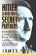 Hitler and His Secret Partners Contributions, Loot and Rewards, 1933-1945