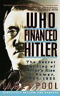 Who Financed Hitler The Secret Funding of Hitler's Rise to Power, 1919-1933