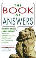 Book of Answers The New York Public Library Telephone Reference Service's Most Unusual and E...