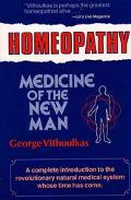Homeopathy: Medicine of the New Man - George Vithoulkas - Paperback