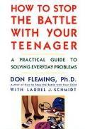 How to Stop the Battle With Your Teenager A Practical Guide to Solving Everyday Problems