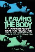 Leaving the Body A Complete Guide to Astral Projection