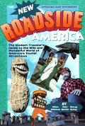New Roadside America The Modern Traveler's Guide to the Wild and Wonderful America's Tourist...
