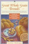 Great Whole Grain Breads - Beatrice A. Ojakangas