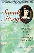 Sarah Morgan The Civil War Diary of a Southern Woman