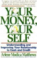 Your Money, Your Self: Understanding and Improving Your Relationship to Cash and Credit - Ar...