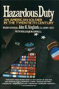 Hazardous Duty An American Soldier in the Twentieth Century