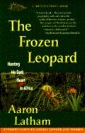 Frozen Leopard: Hunting My Dark Heart in Africa