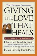 Giving the Love That Heals A Guide for Parents