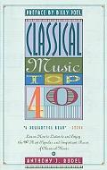 Classical Music Top 40/Learn How to Listen to and Enjoy the 40 Most Popular and Important Pi...