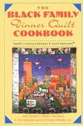 Black Family Dinner Quilt Cookbook Health Conscious Recipes & Food Memories