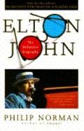 Elton John: The Definitive Biography