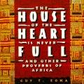 House of the Heart Is Never Full: And Other Proverbs of Africa