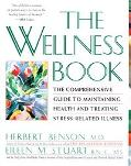 Wellness Book The Comprehensive Guide to Maintaining Health and Treating Stress-Related Illness