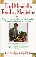 Earl Mindell's Food As Medicine