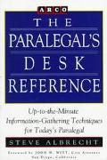 Paralegal's Desk Reference: Up-to-the-Minute Information-Gathering Techniques for Today's Pa...
