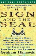 Sign and the Seal The Quest for the Lost Ark of the Covenant