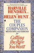 Couple's Companion Meditations and Exercises for Getting the Love You Want