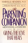 Parenting Companion Meditations and Exercises for Giving the Love That Heals