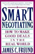 Smart Negotiating How to Make Good Deals in the Real World
