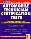 Automobile Technician Certification Tests: National Institute for Automotive Service Excelle...