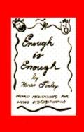 Enough Is Enough: Weekly Meditations for Living Dysfunctionally - Karen Finley - Hardcover