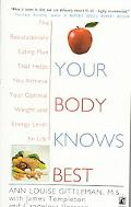 Your Body Knows Best The Revolutionary Eating Plan That Helps You Achieve Your Optimal Weigh...