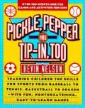 Pickle, Pepper, and Tip-in-Too: 275 Sports-Derived Games and Activities for Kids - Kevin Nel...