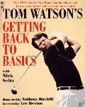 Tom Watson's Getting Back to Basics - Tom W. Watson - Paperback