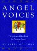 Angel Voices: The Advanced Handbook for Aspiring Angels