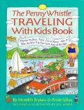 Penny Whistle Traveling-with-Kids Book: Whether by Boat, Train, Car, or Plane... how to Take...