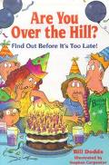 Are You over the Hill? Find Out Before It's Too Late